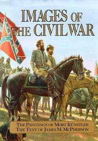 Images of the Civil War: The Paintings of Mort Kunstler
