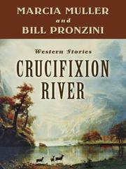 Crucifixion River by  B  M. and Pronzini - Hardcover - 2007 - from Anybook Ltd (SKU: 7835195)