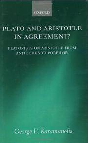 Plato and Aristotle in Agreement?: Platonists on Aristotle from Antiochus to Porphyry (Oxford...