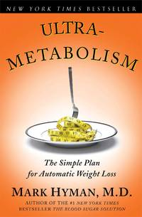 Ultrametabolism: The Simple Plan for Automatic Weight Loss [Paperback] Mark Hyman