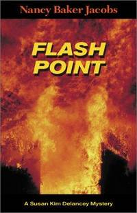Flash Point: A Susan Kim Delancey Mystery.