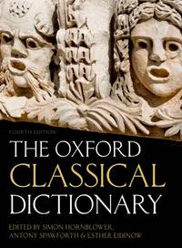 The Oxford Classical Dictionary by  Esther  Antony; Eidinow - Hardcover - 2012-05-04 - from BooksEntirely and Biblio.com