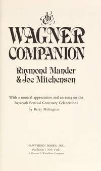 The Wagner Companion by  Joe; Barry Millington  Raymond; Mitchenson - First Edition; First Printing - 1978 - from Eliabooks and Biblio.com