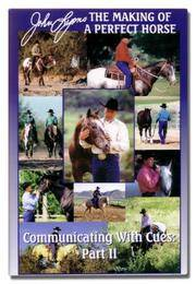 Communicating with Cues: The Rider's Guide to Training and Problem Solving (The Making of a Perfect Horse, Part II)