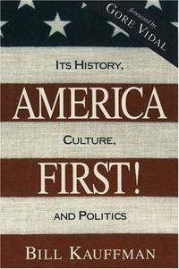 America First Its History, Culture, and Politics