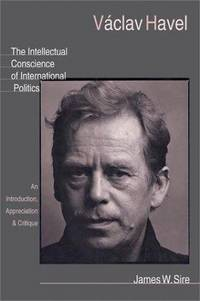 Vaclav Havel: The Intellectual Conscience of International Politics
