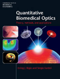 Quantitative Biomedical Optics: Theory, Methods, and Applications (Cambridge Texts in Biomedical...