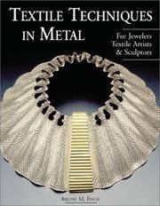 Textile Techniques in Metal: For Jewelers, Textile Artists & Sculptors