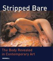 Stripped Bare  The Body Revealed in Contemporary Art Works From The Thomas  Koefer Collection