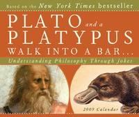 image of Plato and a Platypus Walk Into a Bar . . .: Understanding Philosophy Through Jokes 2009 Boxed Calendar