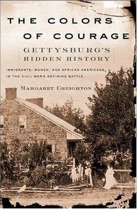 The Colors of Courage: Gettysburg's Forgotten History