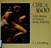 image of Circa 1600: A Revolution of Style in Italian Painting
