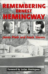 REMEMBERING ERNEST HEMINGWAY by  Frank  James; Simons - Paperback - Signed First Edition - 1999 - from Old Bag Lady Books  (SKU: 8036)