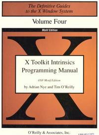 X Toolkit Intrinsics Programming Manual.  Volume Four. Second Edition for X11, Release 4.  The...