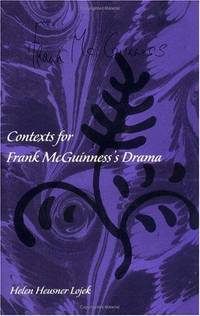 Contexts for Frank McGuinness's Drama.