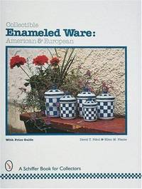 Collectible Enameled Ware: American & European (Schiffer Book for Collectors)