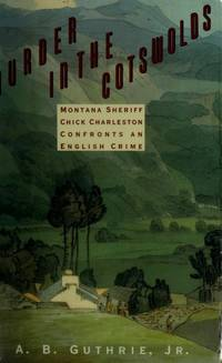 Murder in the Cotswolds A. B. Guthrie, Jr