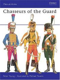 OSPREY MEN-AT-ARMS 11: CHASSEURS OF THE GUARD