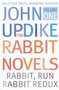 The Rabbit Novels: Rabbit, Run, Rabbit Redux