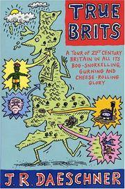 True Brits: A Tour of Britain In All Its Bog-Snorkeling, Shin-Kicking and Cheese-Rolling Glory
