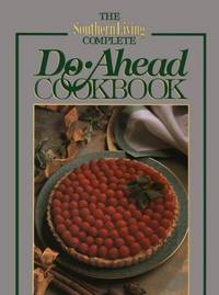 The Southern Living Complete Do-Ahead Cookbook (Today's Gourmet)