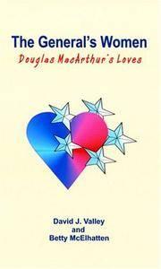 The General's Women: Douglas MacArthur's Loves