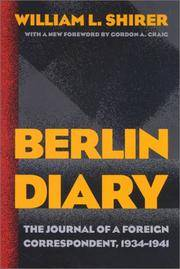 Berlin Diary, the Journal Of a Foreign Correspondent, 1934-1941