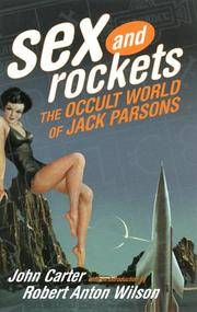 Sex and Rockets: The Occult World of Jack Parsons by  John Carter - Hardcover - 1999 - from Veronica's Books (SKU: 048260)