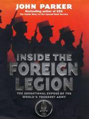 Inside The Foreign Legion The Sensational Story of the World's Toughest Army