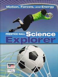 SCIENCE EXPLORER MOTION FORCES AND ENERGY STUDENT EDITION 2007C