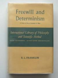Free Will and Determinism (International Library of Philosophy)