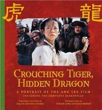 Crouching Tiger, Hidden Dragon : A Portrait Of Ang Lee's Epic Film