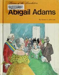 Abigail Adams (Heroes of the Revolution Ser.)