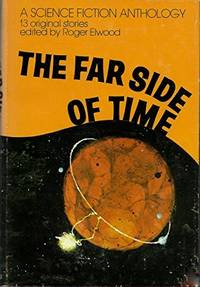 THE FAR SIDE OF TIME: A SCIENCE FICTION ANTHOLOGY.
