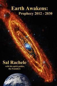 EARTH AWAKENS: Prophecy 2012 - 2030