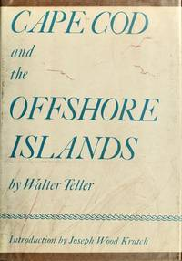Cape Cod and the offshore islands, by  Walter Magnes Teller - First Edition; First Printing - 1970 - from Lavender Path Antiques and Books and Biblio.com