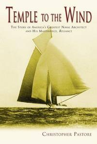 Temple to the Wind: The Story of America's Greatest Naval Architect and His Masterpiece, Reliance
