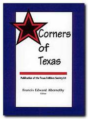 CORNERS OF TEXAS (Publications of the Texas Folklore Society LII)