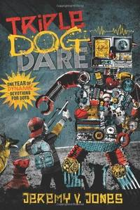 Triple Dog Dare: One Year of Dynamic Devotions for Boys