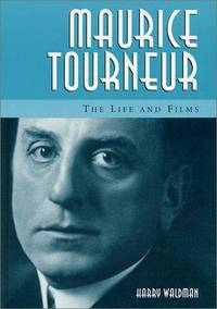 Maurice Tourneur  The Life and Films