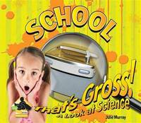 That's Gross! A Look at Science: School