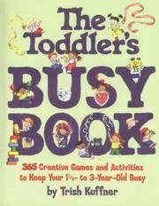 The Toddler's Busy Book by Kuffner, Trish, Oertel, Liya Lev