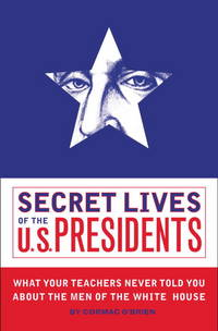 Secret Lives of the Us Presidents