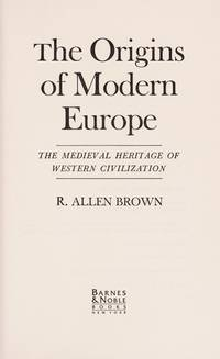 The Origins of Modern Europe: The Medieval Heritage of Western Civilization