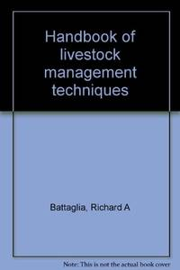 Handbook of livestock management techniques by Richard A Battaglia - Hardcover - from Discover Books (SKU: 3191897337)