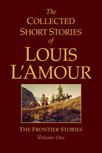 image of The Collected Short Stories of Louis L'Amour, Volume 1: The Frontier Stories