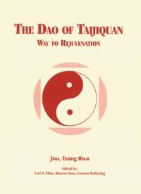 The Tao of Tai-Chi Chuan: Way to Rejuvenation.