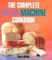 Complete Bread Machine Cookbook