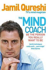 The Mind Coach - be the Person You Really Want to be