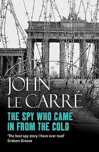 The Spy Who Came in from the Cold by Carre, John Le